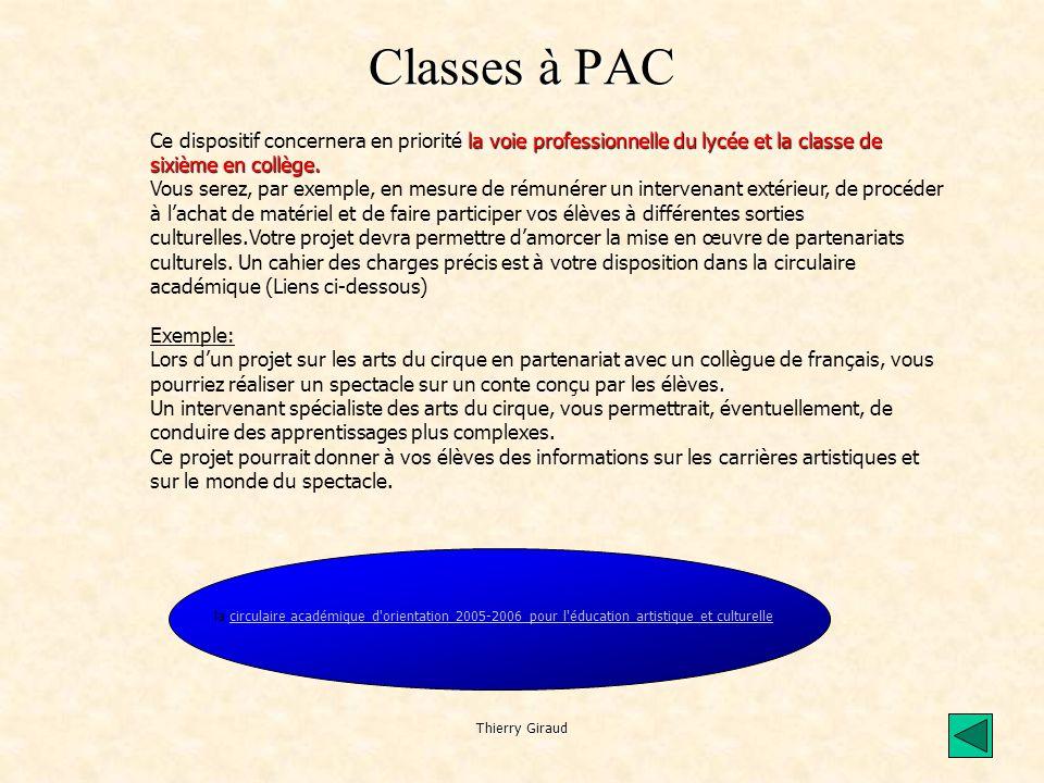 Thierry Giraud Les dispositifs Les classes à PAC Les ateliers scientifiques et techniques Les ateliers artistiques La classe passion recherche avec le