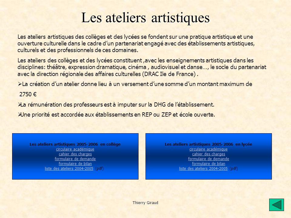 Thierry Giraud Les ateliers artistiques Les ateliers artistiques des collèges et des lycées se fondent sur une pratique artistique et une ouverture culturelle dans le cadre d'un partenariat engagé avec des établissements artistiques, culturels et des professionnels de ces domaines.
