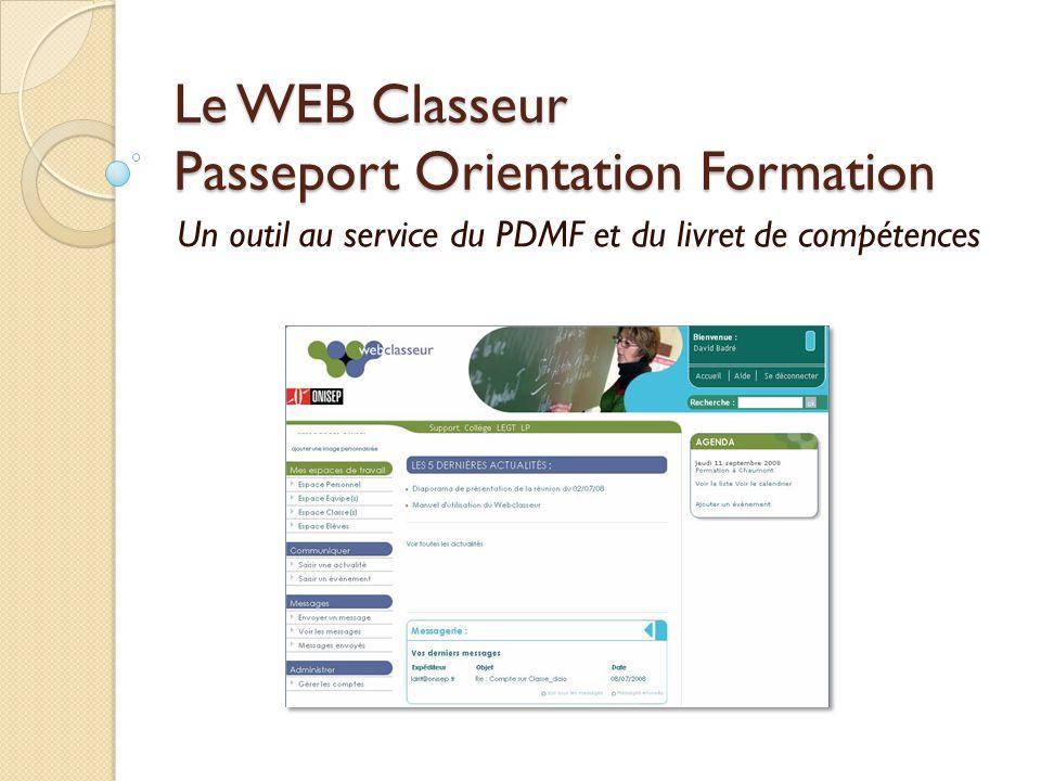 Le WEB Classeur Passeport Orientation Formation Un outil au service du PDMF et du livret de compétences