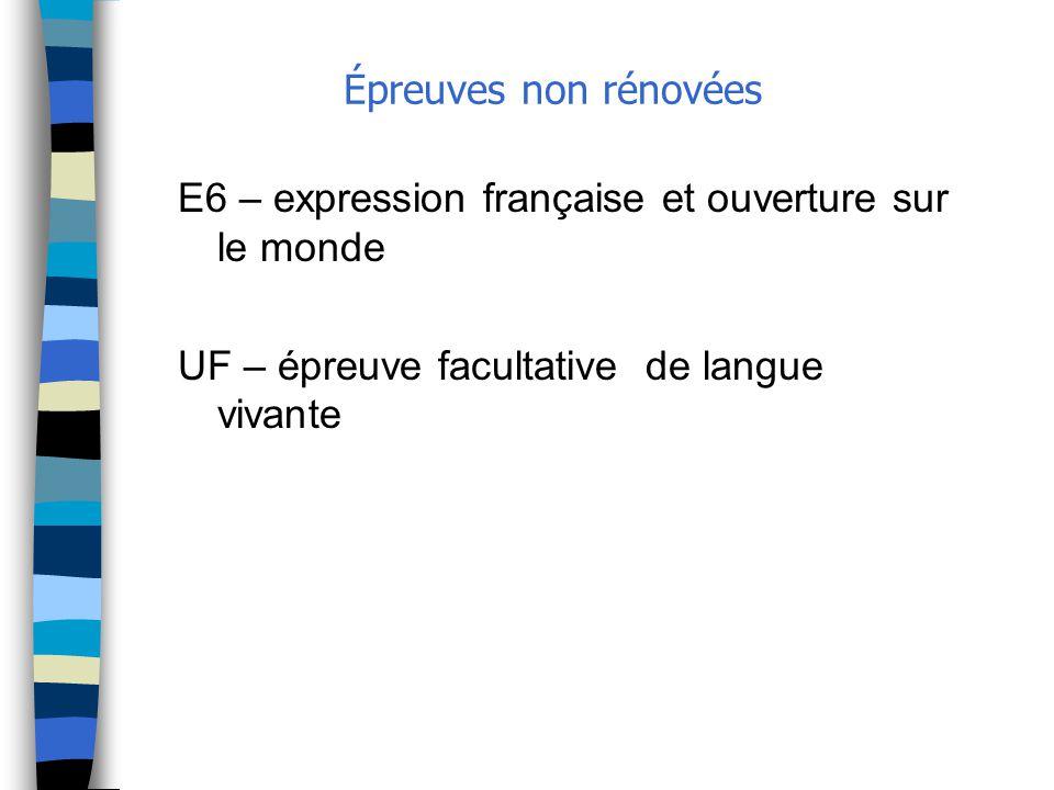 Épreuves non rénovées E6 – expression française et ouverture sur le monde UF – épreuve facultative de langue vivante