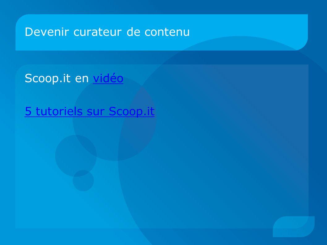 Devenir curateur de contenu Scoop.it en vidéovidéo 5 tutoriels sur Scoop.it