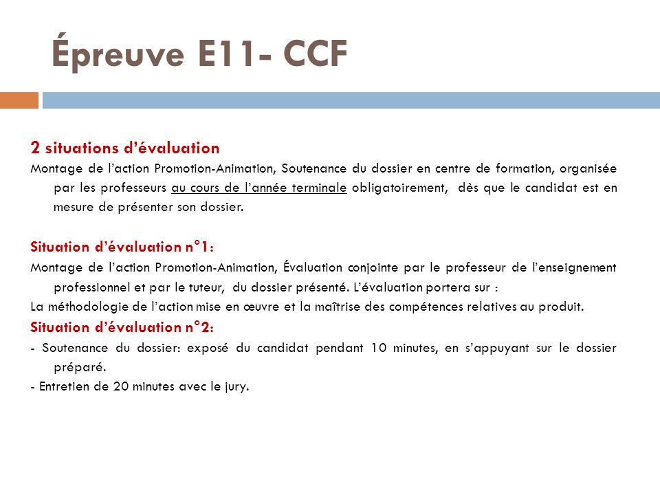 Épreuve E11- CCF 2 situations d'évaluation Montage de l'action Promotion-Animation, Soutenance du dossier en centre de formation, organisée par les pr