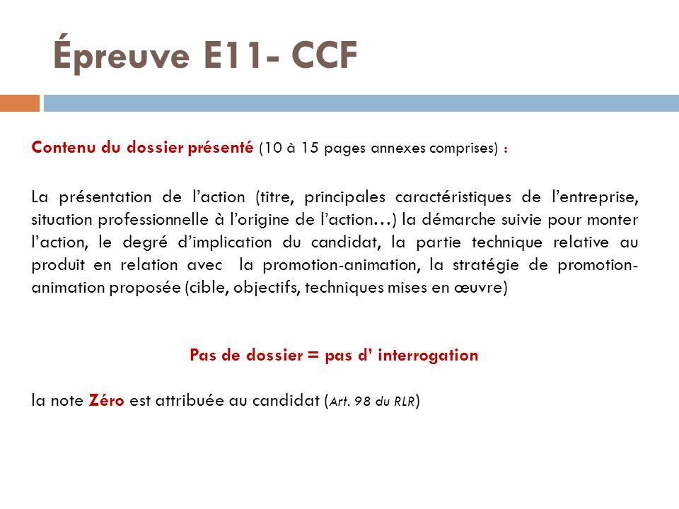 Épreuve E11- CCF Contenu du dossier présenté (10 à 15 pages annexes comprises) : La présentation de l'action (titre, principales caractéristiques de l