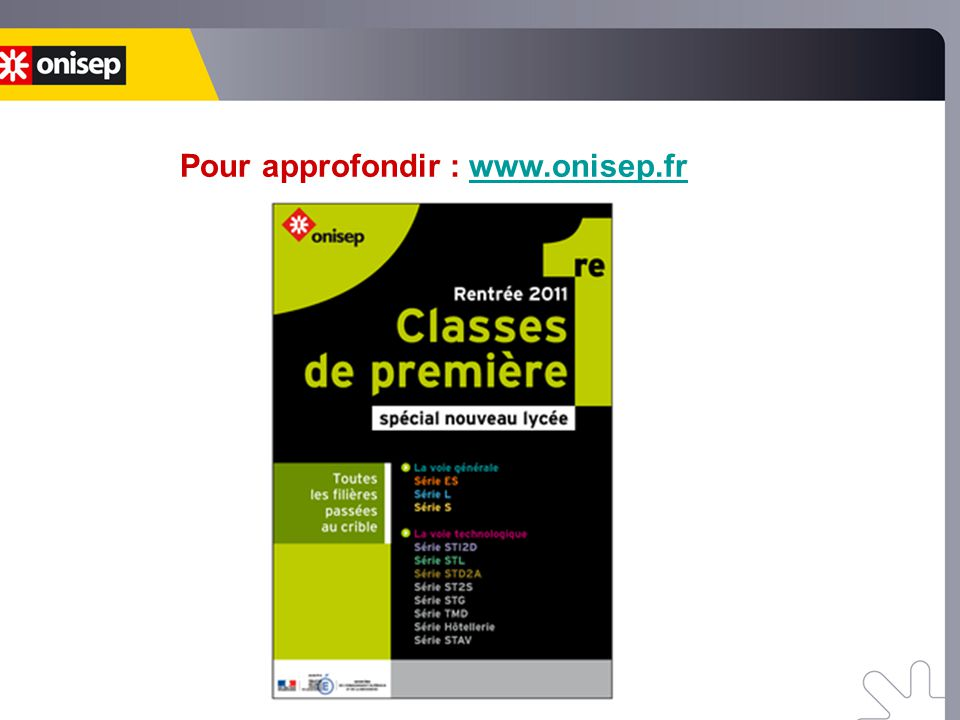 Pour approfondir : www.onisep.frwww.onisep.fr