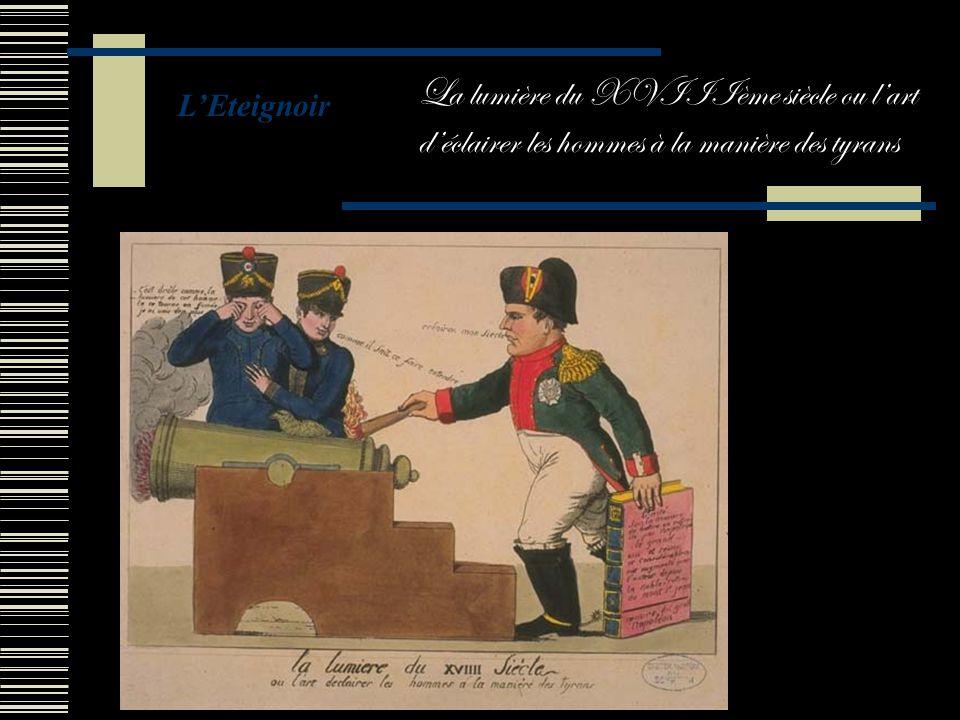 L'Eteignoir La lumière du XVIIIème siècle ou l'art d'éclairer les hommes à la manière des tyrans
