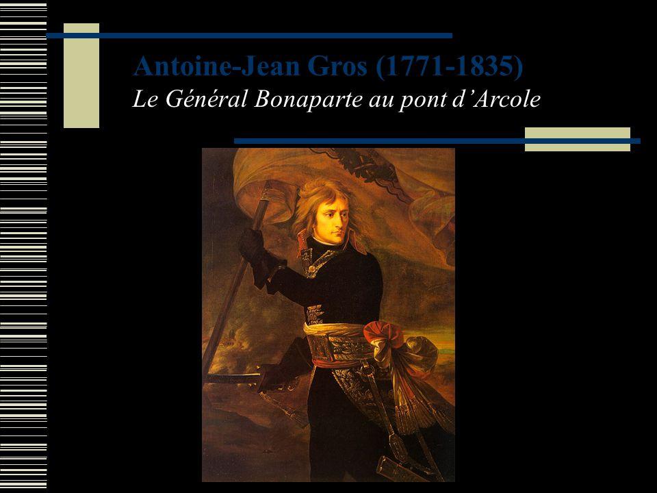 David (1748-1825) Bonaparte au Grand Saint-Bernard Antoine-Jean Gros (1771-1835) Bonaparte au pont d'Arcole