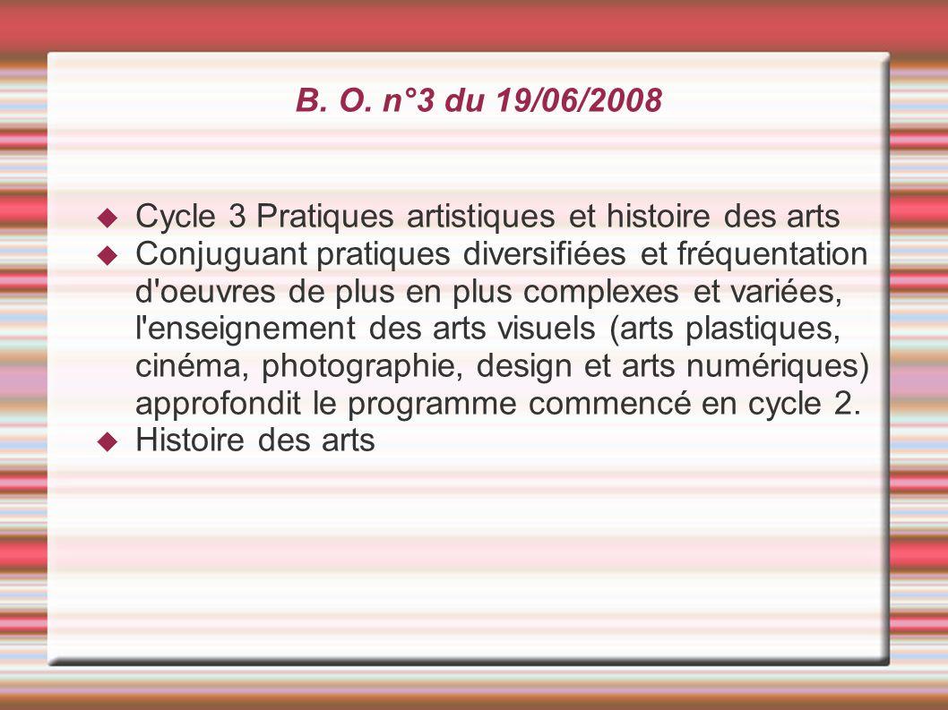  Cycle 3 Pratiques artistiques et histoire des arts  Conjuguant pratiques diversifiées et fréquentation d'oeuvres de plus en plus complexes et varié