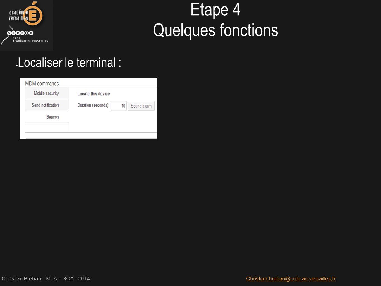 Christian Bréban – MTA - SOA - 2014Christian.breban@crdp.ac-versailles,fr Localiser le terminal : Etape 4 Quelques fonctions