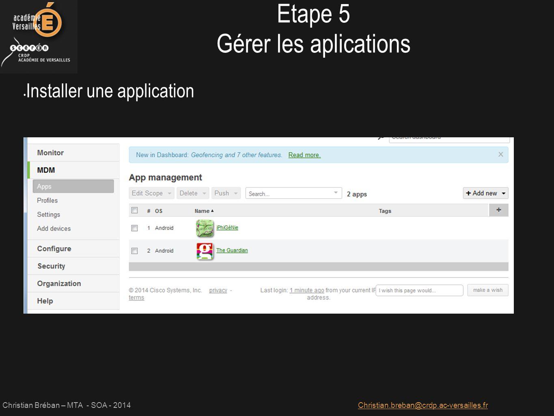 Christian Bréban – MTA - SOA - 2014Christian.breban@crdp.ac-versailles,fr Installer une application Etape 5 Gérer les aplications