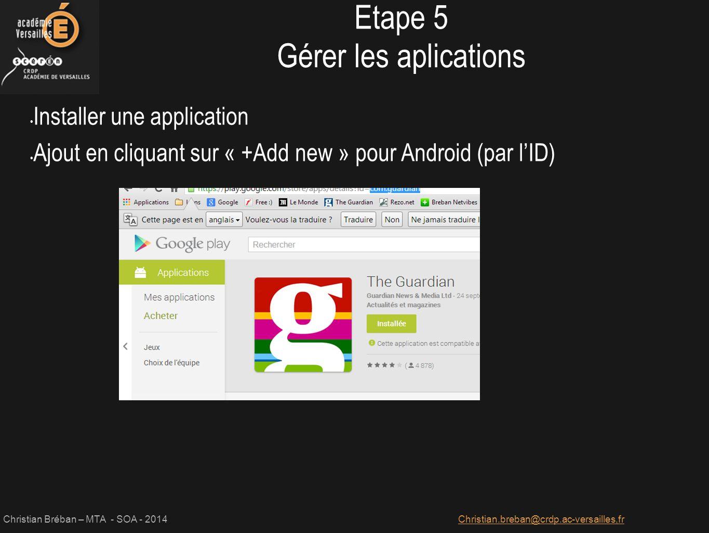Christian Bréban – MTA - SOA - 2014Christian.breban@crdp.ac-versailles,fr Installer une application Ajout en cliquant sur « +Add new » pour Android (p