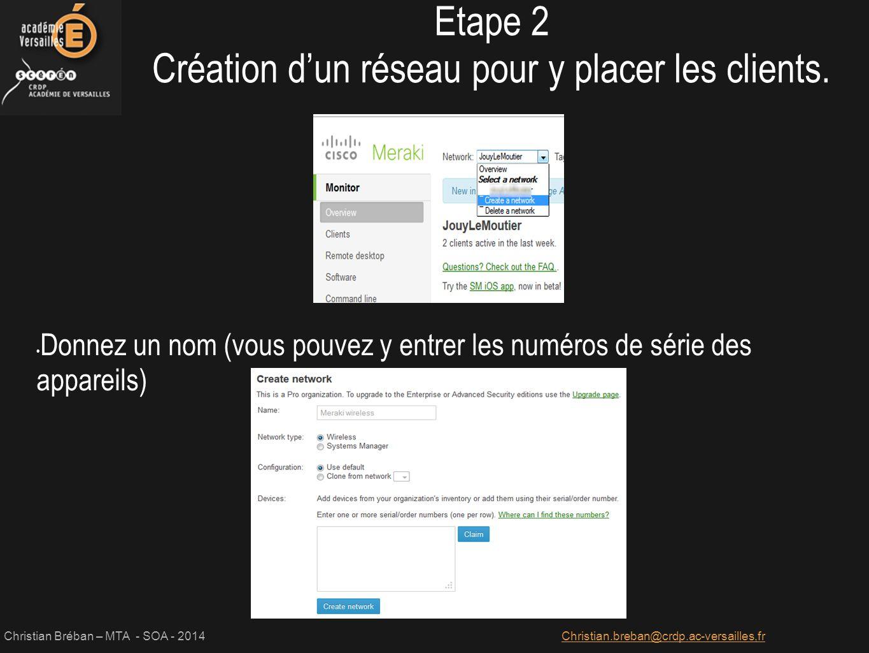 Christian Bréban – MTA - SOA - 2014Christian.breban@crdp.ac-versailles,fr Installer une application Ajout en cliquant sur « +Add new » pour Android (par l'ID) Etape 5 Gérer les aplications