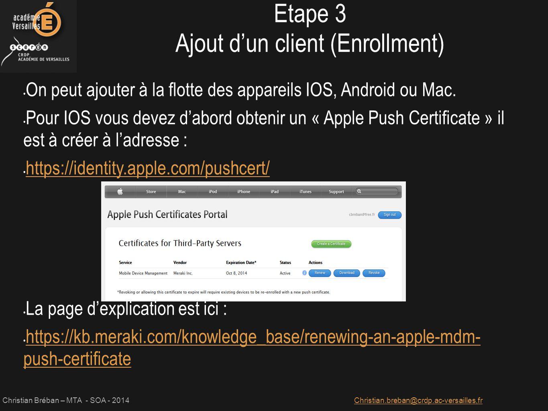Christian Bréban – MTA - SOA - 2014Christian.breban@crdp.ac-versailles,fr On peut ajouter à la flotte des appareils IOS, Android ou Mac. Pour IOS vous