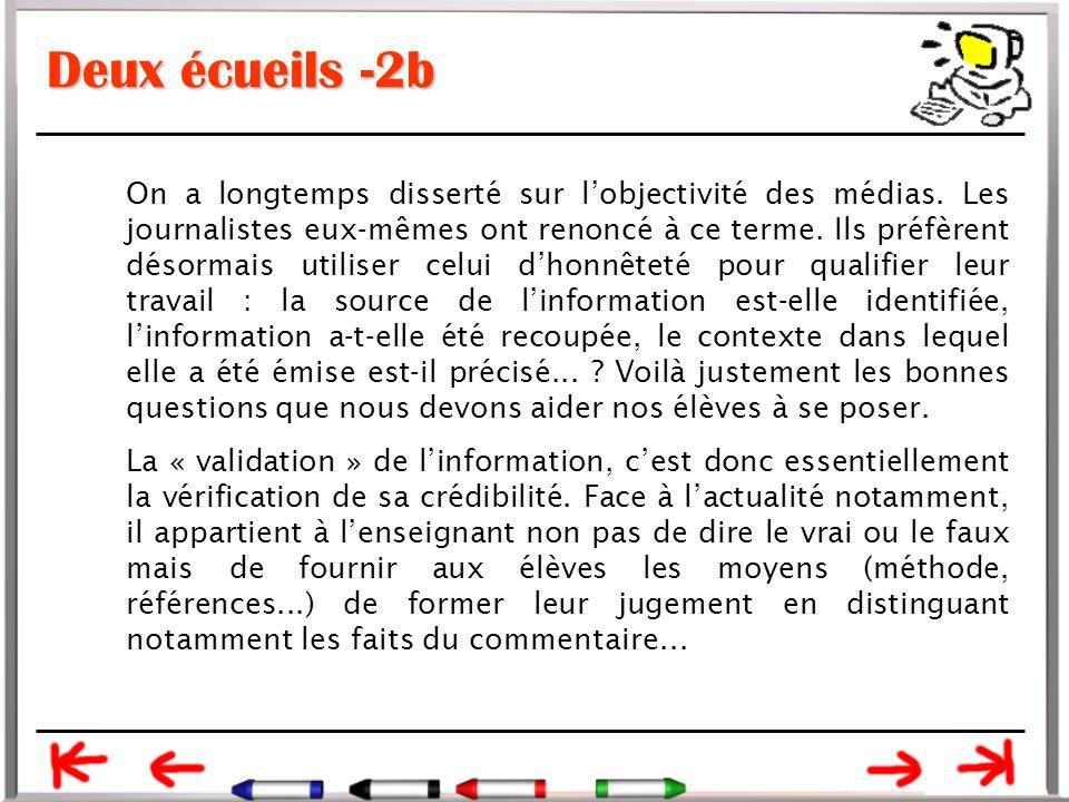 Deux écueils -2b On a longtemps disserté sur l'objectivité des médias.