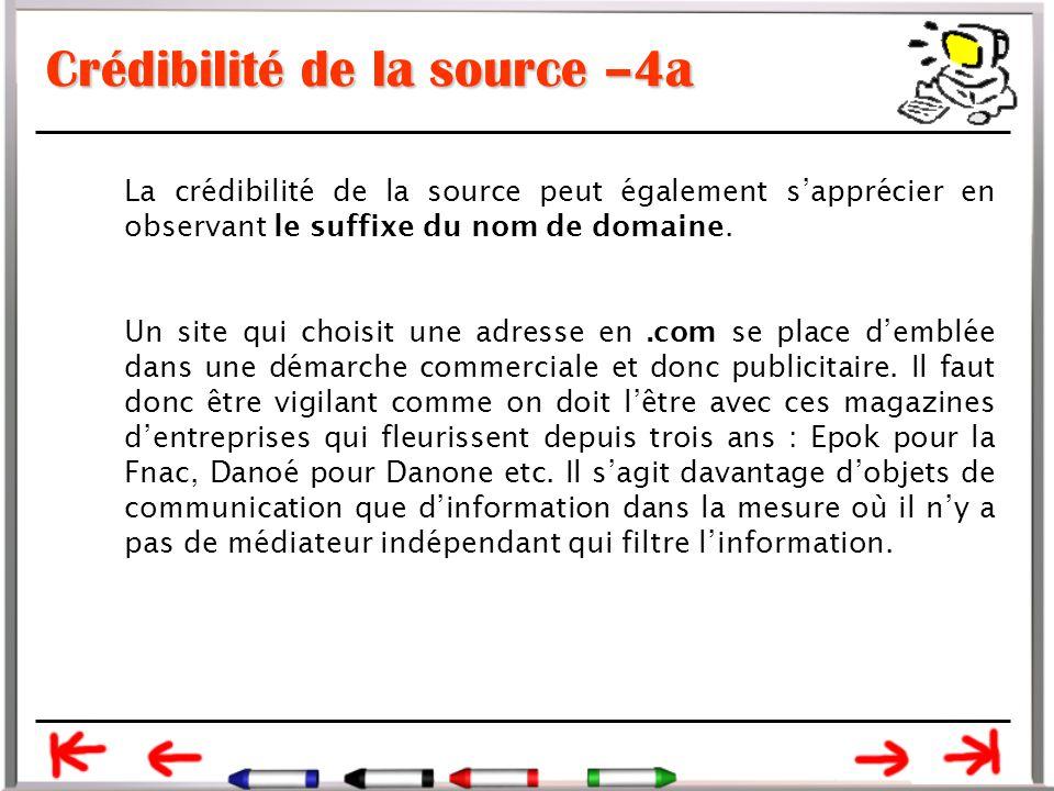 Crédibilité de la source –4a La crédibilité de la source peut également s'apprécier en observant le suffixe du nom de domaine.