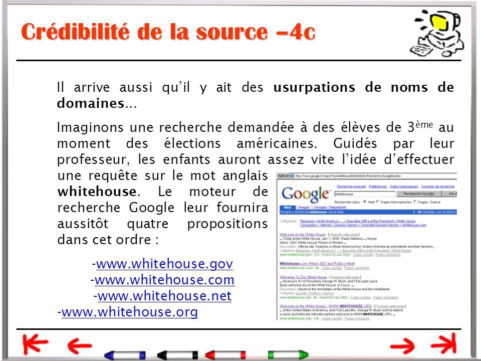 Crédibilité de la source –4c Il arrive aussi qu'il y ait des usurpations de noms de domaines...