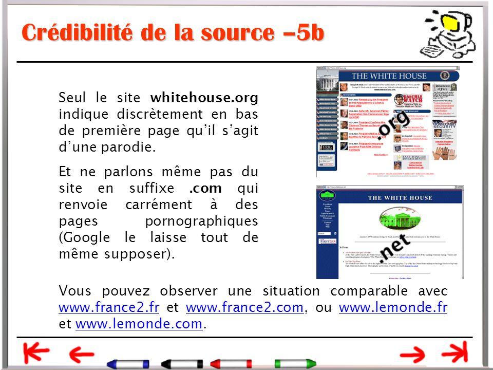 Crédibilité de la source –5b Seul le site whitehouse.org indique discrètement en bas de première page qu'il s'agit d'une parodie.