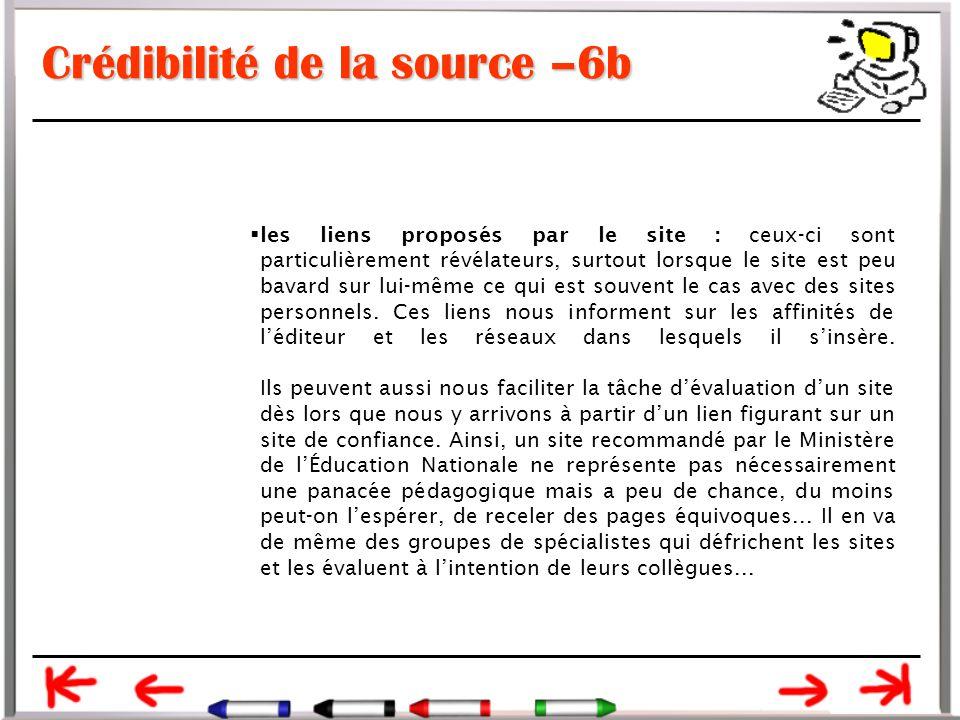Crédibilité de la source –6b  les liens proposés par le site : ceux-ci sont particulièrement révélateurs, surtout lorsque le site est peu bavard sur lui-même ce qui est souvent le cas avec des sites personnels.