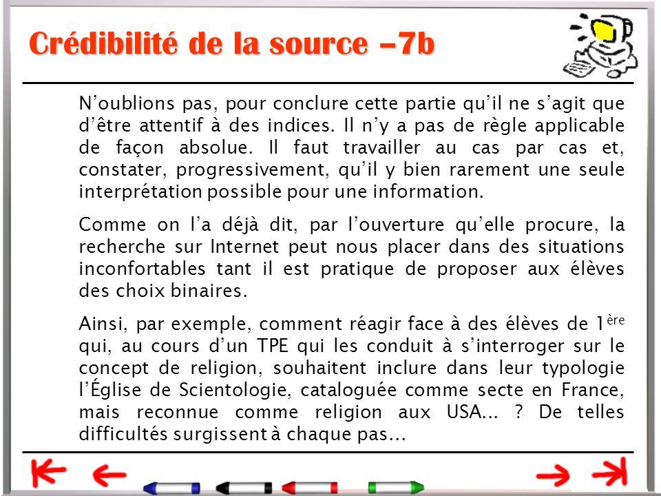 Crédibilité de la source –7b N'oublions pas, pour conclure cette partie qu'il ne s'agit que d'être attentif à des indices.