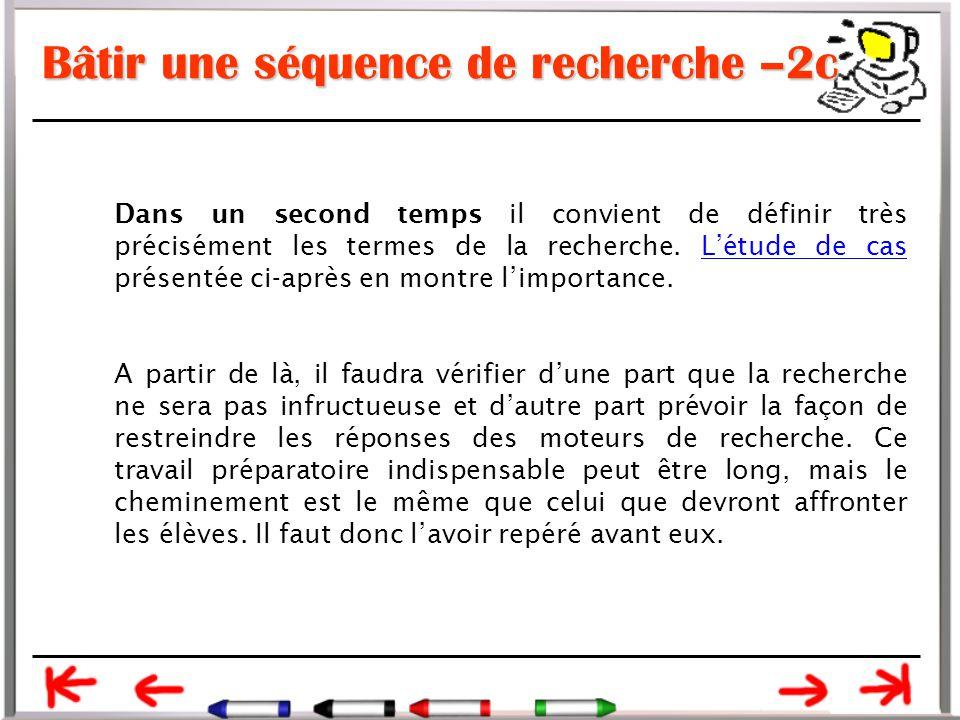 Bâtir une séquence de recherche –2c Dans un second temps il convient de définir très précisément les termes de la recherche.