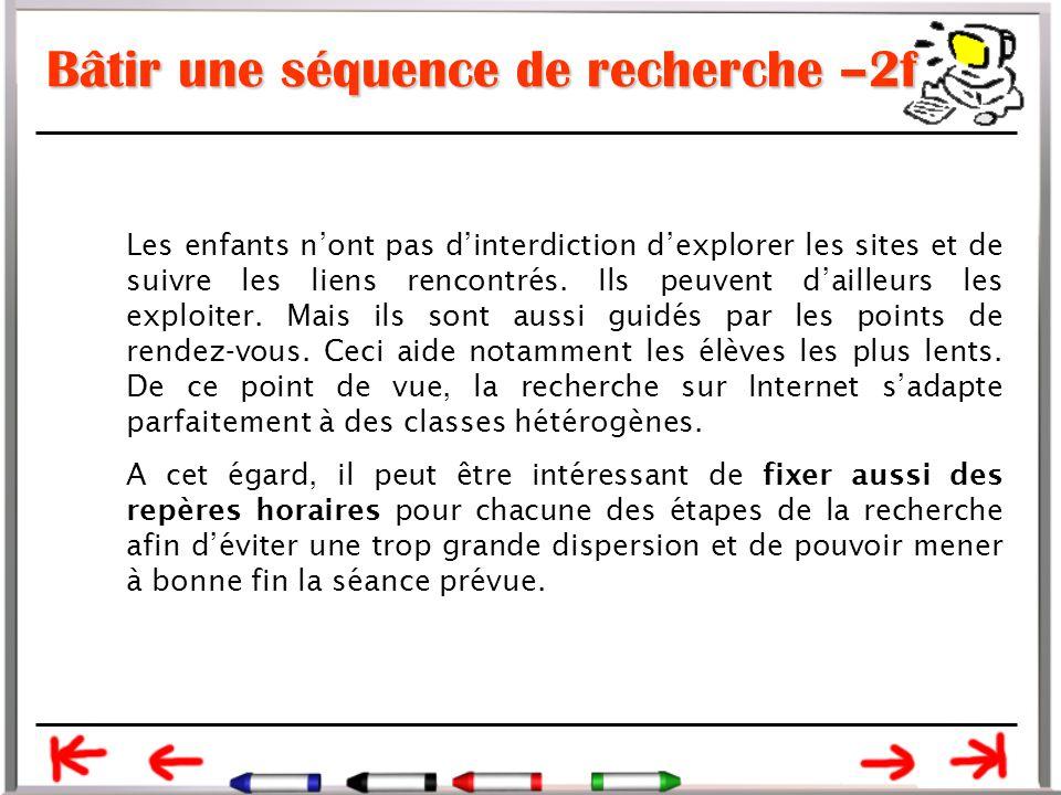 Bâtir une séquence de recherche –2f Les enfants n'ont pas d'interdiction d'explorer les sites et de suivre les liens rencontrés.