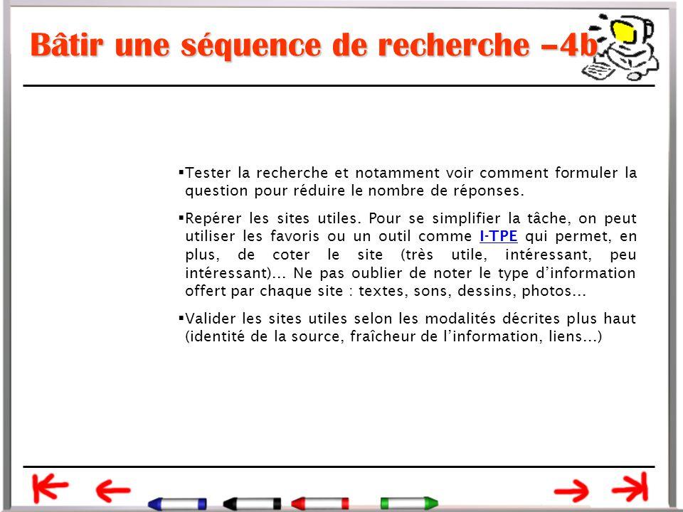 Bâtir une séquence de recherche –4b  Tester la recherche et notamment voir comment formuler la question pour réduire le nombre de réponses.