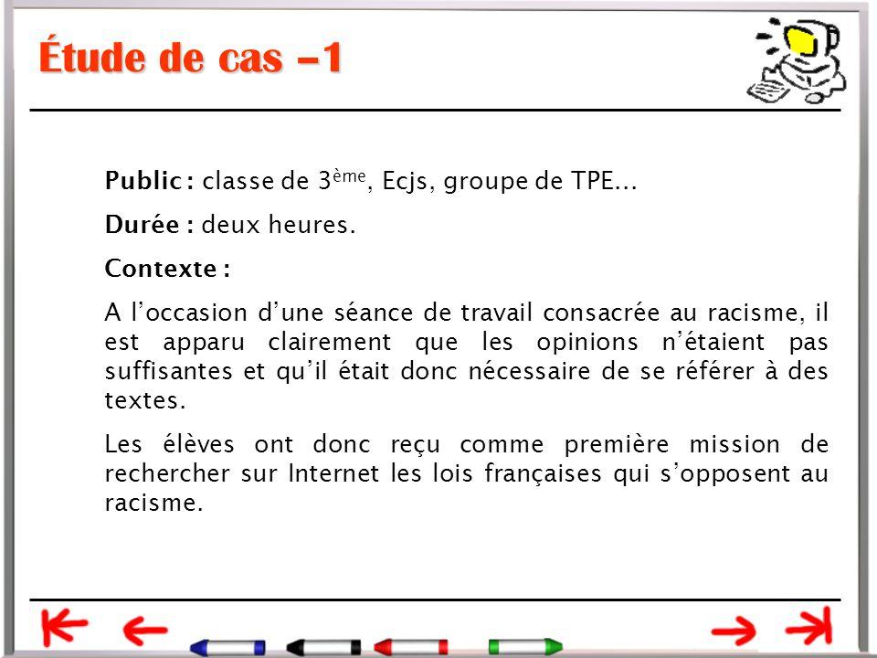 Étude de cas –1 Public : classe de 3 ème, Ecjs, groupe de TPE...