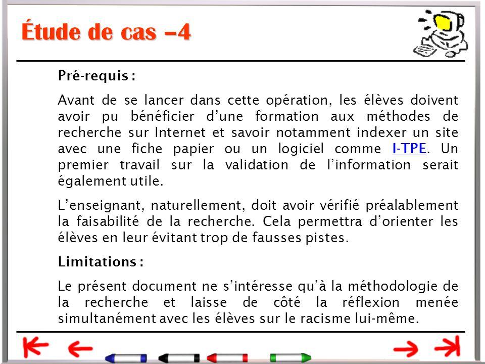 Étude de cas –4 Pré-requis : Avant de se lancer dans cette opération, les élèves doivent avoir pu bénéficier d'une formation aux méthodes de recherche sur Internet et savoir notamment indexer un site avec une fiche papier ou un logiciel comme I-TPE.