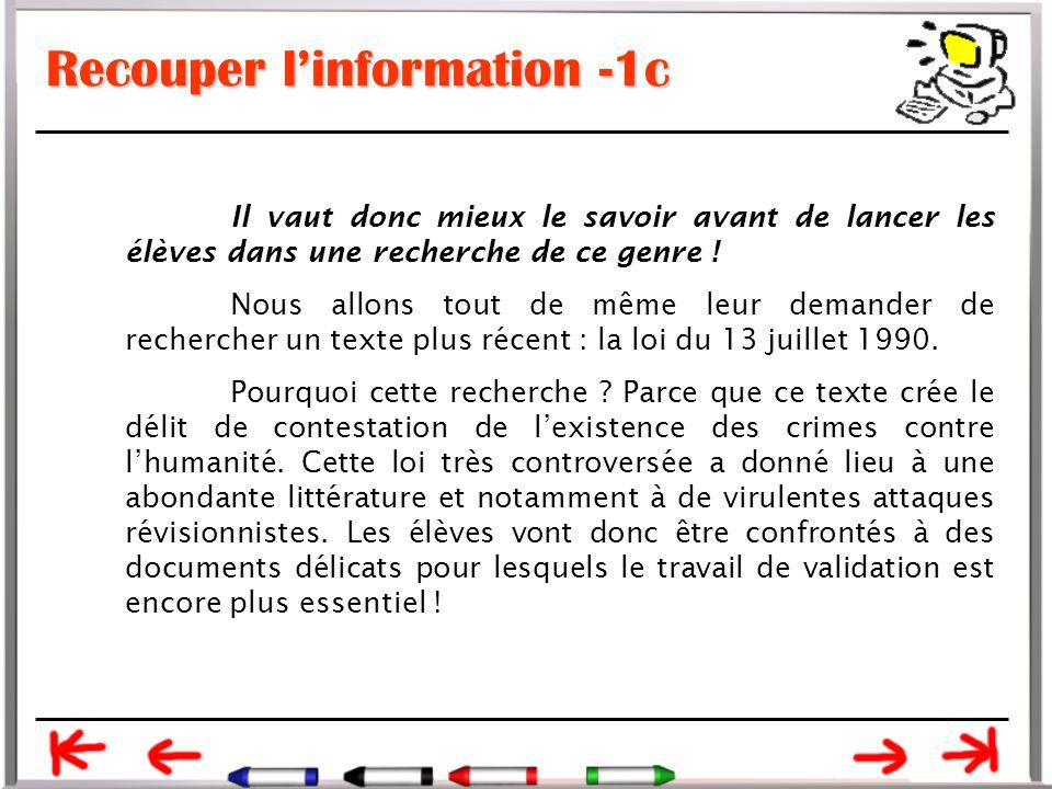 Recouper l'information -1c Il vaut donc mieux le savoir avant de lancer les élèves dans une recherche de ce genre .