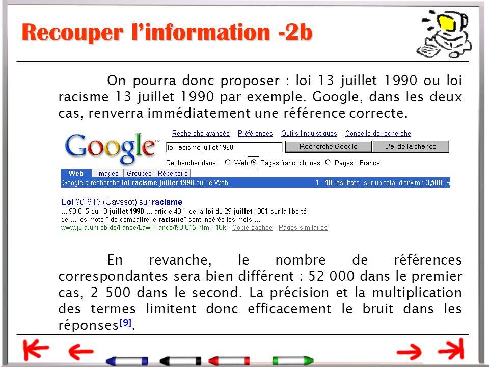 Recouper l'information -2b On pourra donc proposer : loi 13 juillet 1990 ou loi racisme 13 juillet 1990 par exemple.