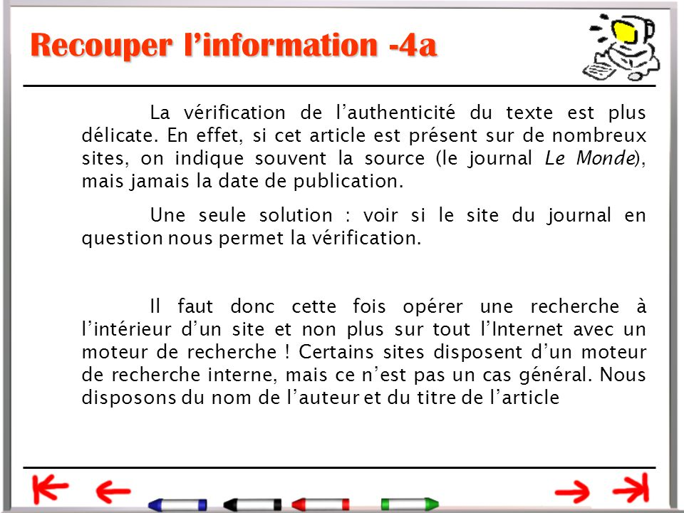 Recouper l'information -4a La vérification de l'authenticité du texte est plus délicate.