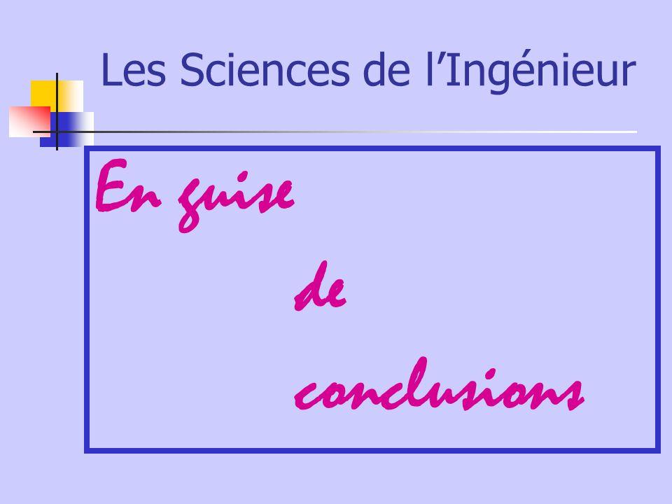 Les Sciences de l'Ingénieur En guise de conclusions