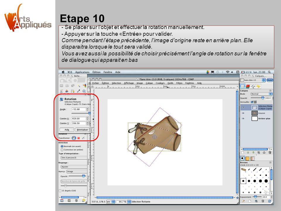 Etape 10 - Se placer sur l'objet et effectuer la rotation manuellement.