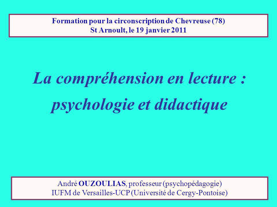 André OUZOULIAS, professeur (psychopédagogie) IUFM de Versailles-UCP (Université de Cergy-Pontoise) Formation pour la circonscription de Chevreuse (78) St Arnoult, le 19 janvier 2011