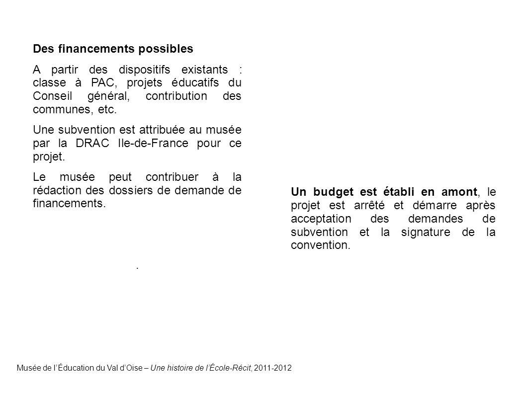 Des financements possibles A partir des dispositifs existants : classe à PAC, projets éducatifs du Conseil général, contribution des communes, etc.