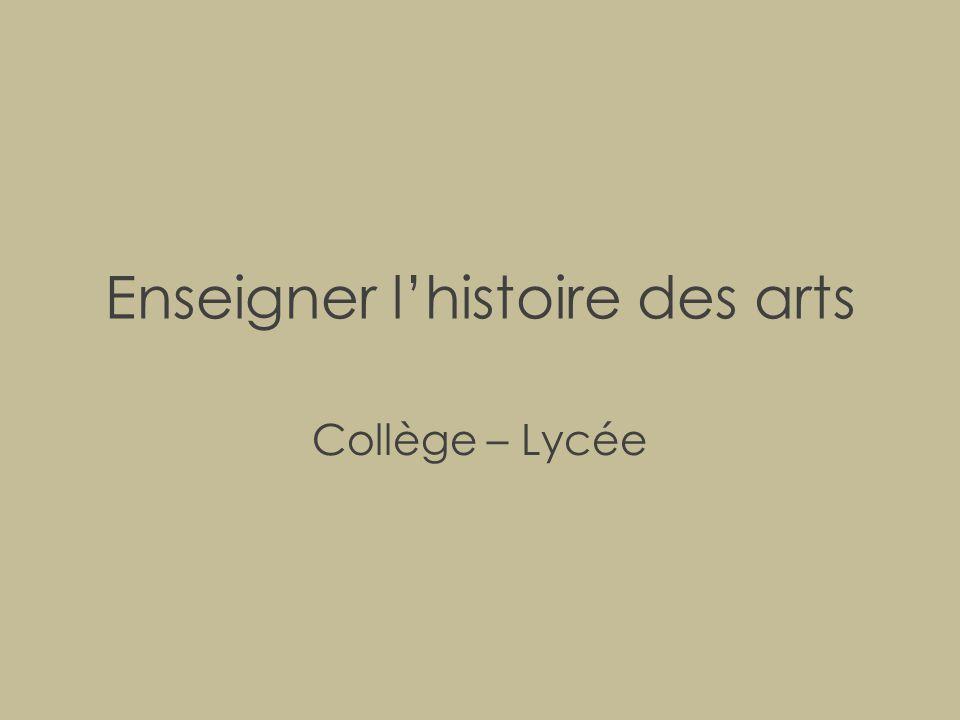 Enseigner l'histoire des arts Collège – Lycée
