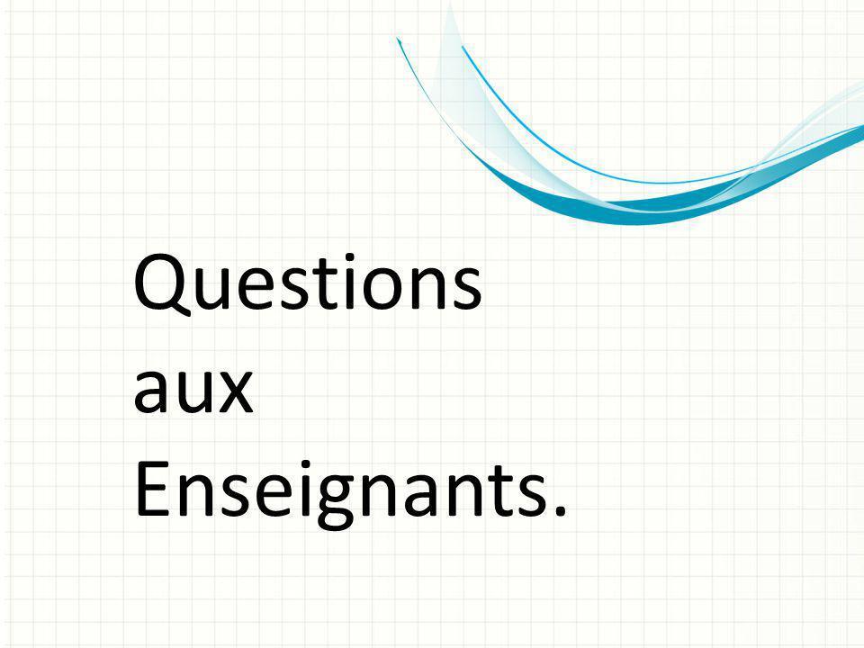 Questions aux Enseignants.