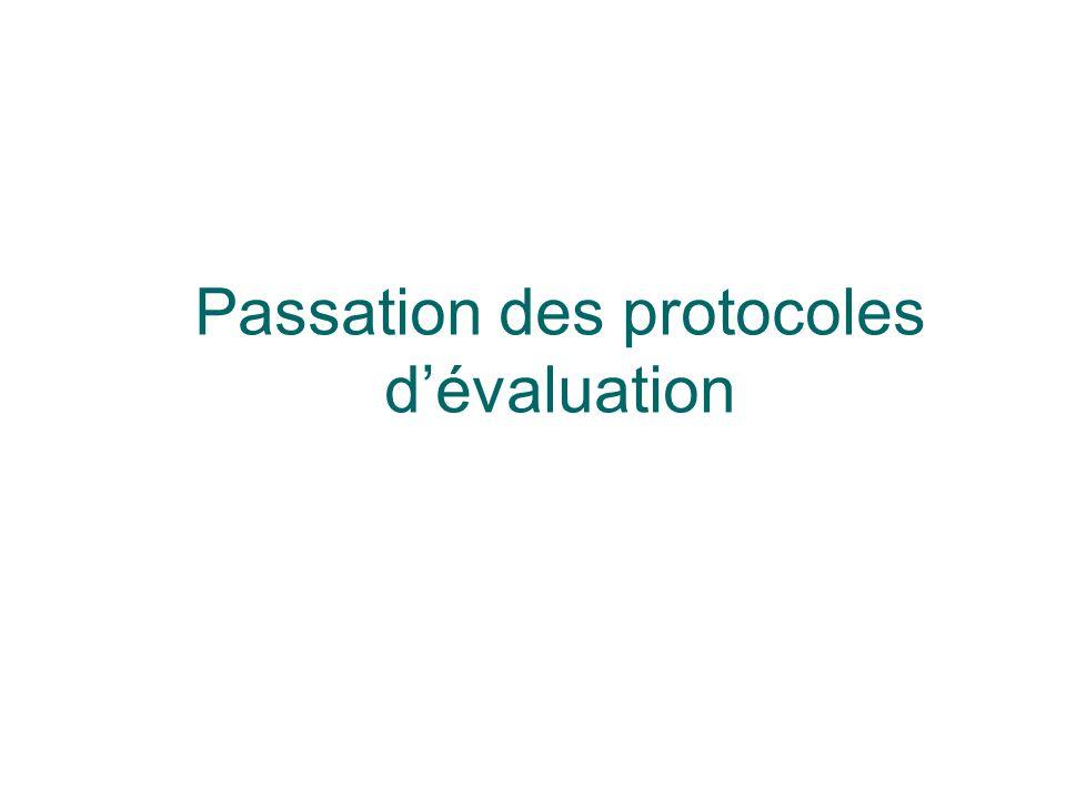 Passation des protocoles d'évaluation