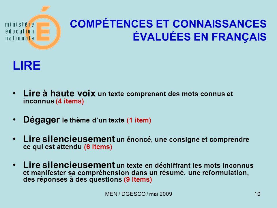 10 COMPÉTENCES ET CONNAISSANCES ÉVALUÉES EN FRANÇAIS LIRE Lire à haute voix un texte comprenant des mots connus et inconnus (4 items) Dégager le thème