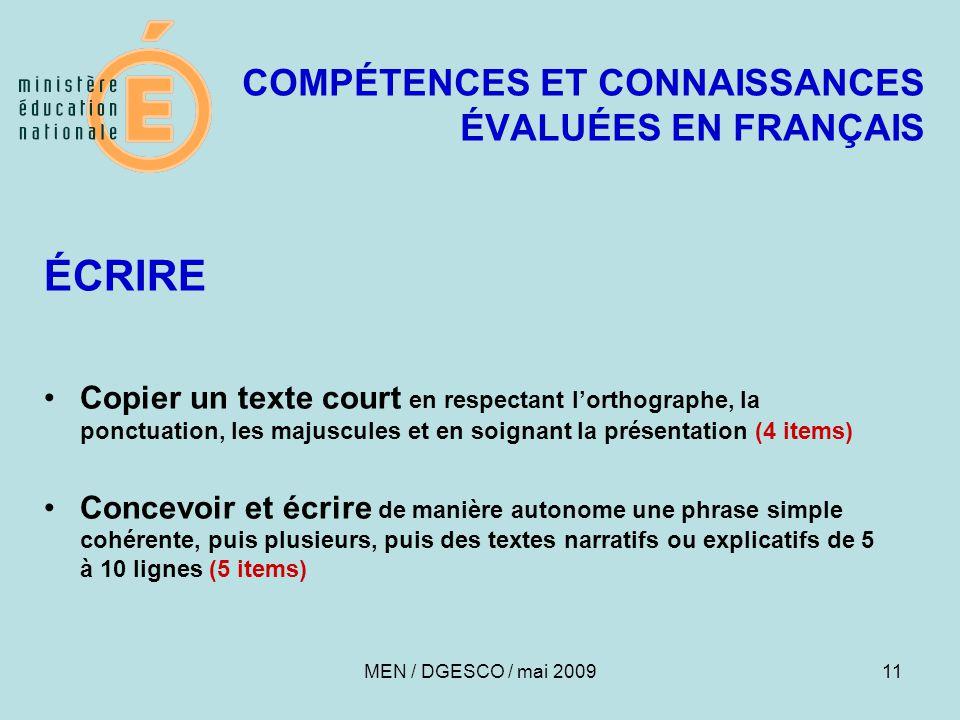 11 COMPÉTENCES ET CONNAISSANCES ÉVALUÉES EN FRANÇAIS ÉCRIRE Copier un texte court en respectant l'orthographe, la ponctuation, les majuscules et en so