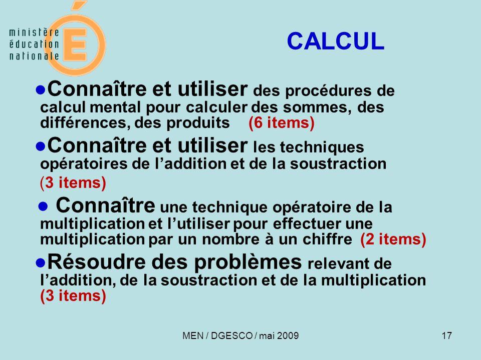 17 CALCUL ●Connaître et utiliser des procédures de calcul mental pour calculer des sommes, des différences, des produits (6 items) ●Connaître et utili