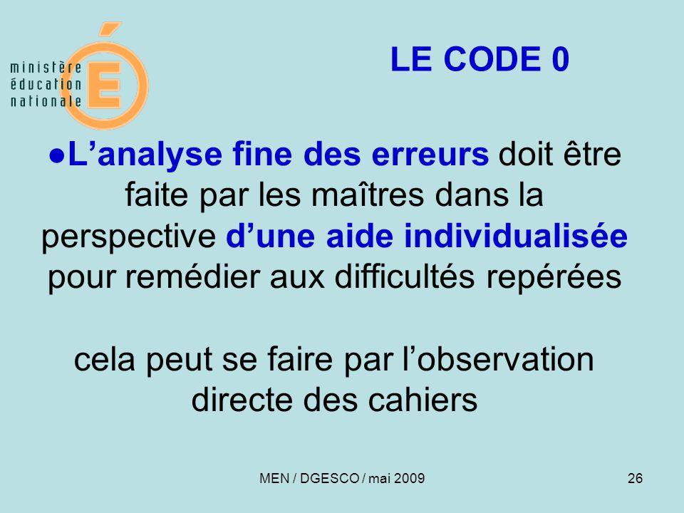 26 ●L'analyse fine des erreurs doit être faite par les maîtres dans la perspective d'une aide individualisée pour remédier aux difficultés repérées ce