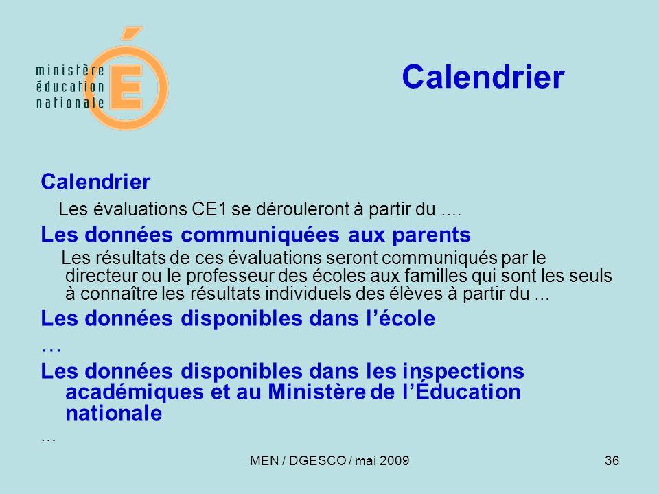36 Calendrier Les évaluations CE1 se dérouleront à partir du …. Les données communiquées aux parents Les résultats de ces évaluations seront communiqu