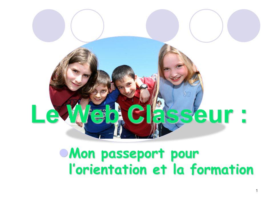 Le Web Classeur : Mon passeport pour l'orientation et la formation Mon passeport pour l'orientation et la formation 1
