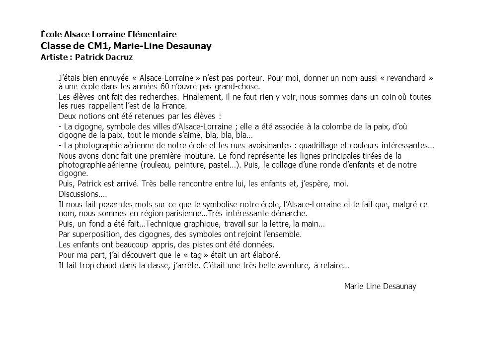 École Alsace Lorraine Elémentaire Classe de CM1, Marie-Line Desaunay Artiste : Patrick Dacruz J'étais bien ennuyée « Alsace-Lorraine » n'est pas porte