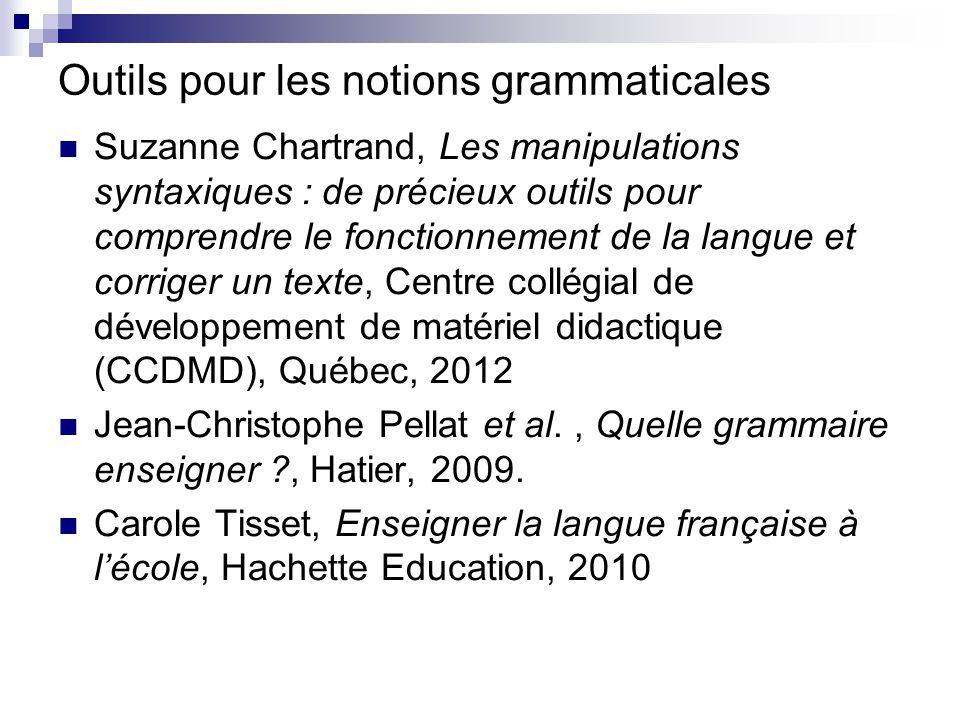 Outils pour les notions grammaticales Suzanne Chartrand, Les manipulations syntaxiques : de précieux outils pour comprendre le fonctionnement de la la