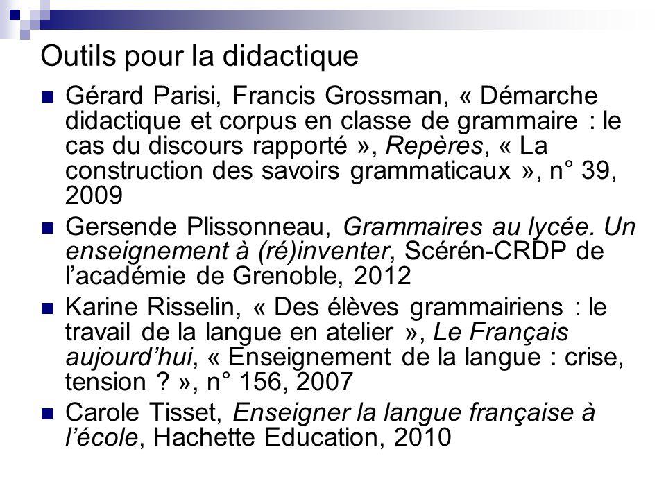 Outils pour la didactique Gérard Parisi, Francis Grossman, « Démarche didactique et corpus en classe de grammaire : le cas du discours rapporté », Rep