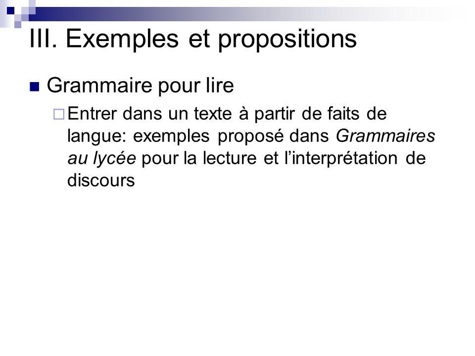 III. Exemples et propositions Grammaire pour lire  Entrer dans un texte à partir de faits de langue: exemples proposé dans Grammaires au lycée pour l