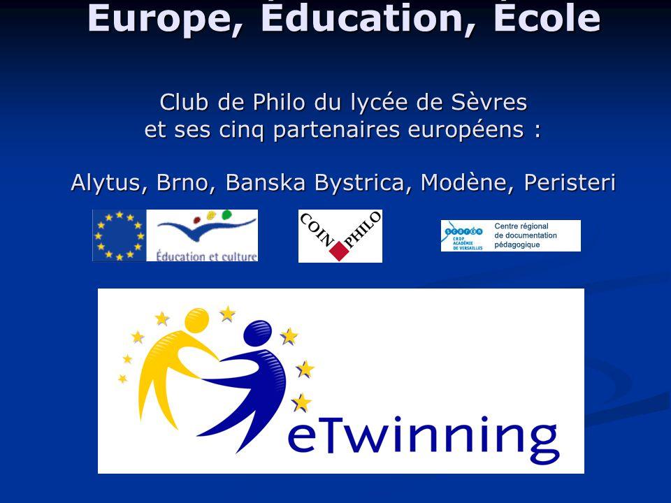 Europe, Éducation, École Club de Philo du lycée de Sèvres et ses cinq partenaires européens : Alytus, Brno, Banska Bystrica, Modène, Peristeri