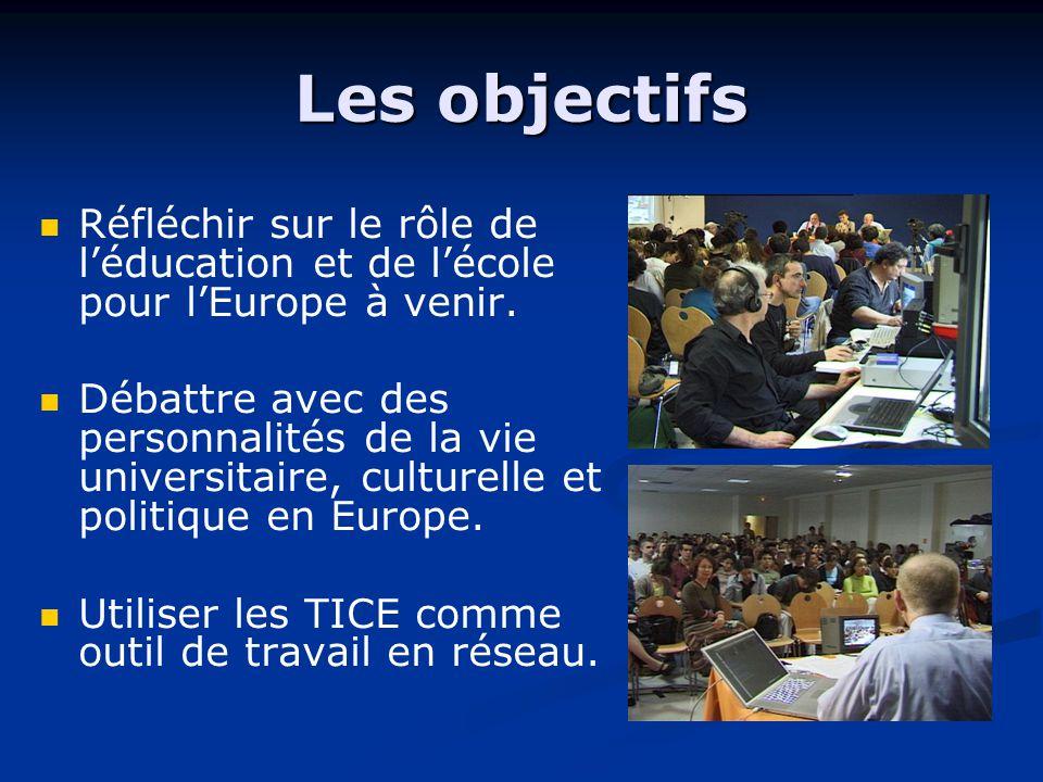 Les objectifs Réfléchir sur le rôle de l'éducation et de l'école pour l'Europe à venir.