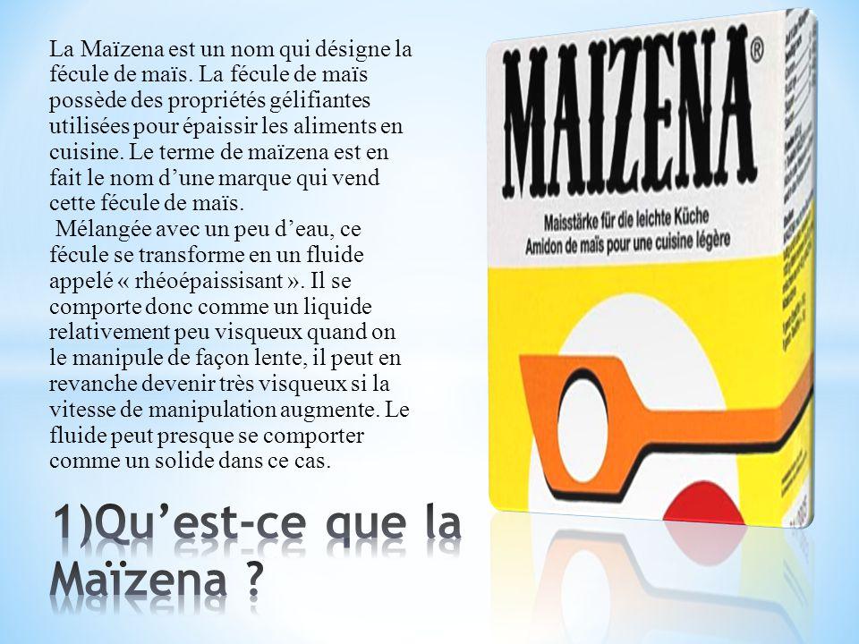 La Maïzena est un nom qui désigne la fécule de maïs.